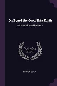 On Board the Good Ship Earth: A Survey of World Problems, Herbert Quick обложка-превью
