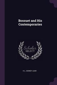 Bossuet and His Contemporaries, H L. Sidney Lear обложка-превью