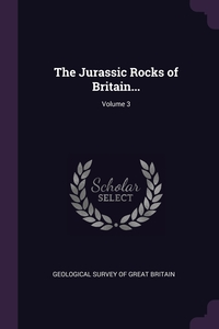 The Jurassic Rocks of Britain...; Volume 3, Geological Survey of Great Britain обложка-превью
