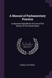 Книга под заказ: «A Manual of Parliamentary Practice»