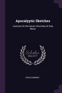 Apocalyptic Sketches: Lectures On the Seven Churches of Asia Minor, John Cumming обложка-превью