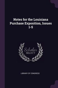 Notes for the Louisiana Purchase Exposition, Issues 1-5, Library of Congress обложка-превью