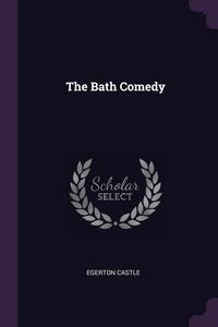 The Bath Comedy, Egerton Castle обложка-превью