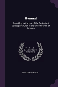 Hymnal: Accoridng to the Use of the Protestant Episcopal Church in the United States of America, Episcopal Church обложка-превью