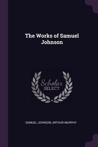 The Works of Samuel Johnson, Samuel Johnson, Arthur Murphy обложка-превью