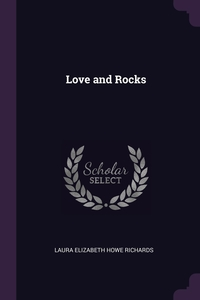 Love and Rocks, Laura Elizabeth Howe Richards обложка-превью