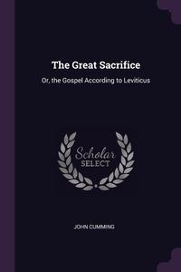 The Great Sacrifice: Or, the Gospel According to Leviticus, John Cumming обложка-превью