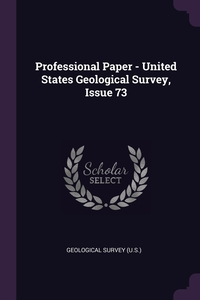 Professional Paper - United States Geological Survey, Issue 73, Geological Survey (U.S.) обложка-превью