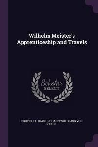 Книга под заказ: «Wilhelm Meister's Apprenticeship and Travels»