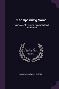 The Speaking Voice: Principles of Training Simplified and Condensed, Katherine Jewell Everts обложка-превью