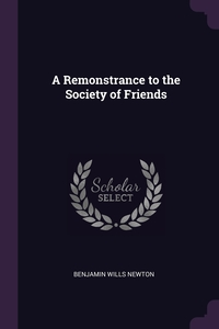 A Remonstrance to the Society of Friends, Benjamin Wills Newton обложка-превью