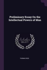 Preliminary Essay On the Intellectual Powers of Man, Thomas Reid обложка-превью