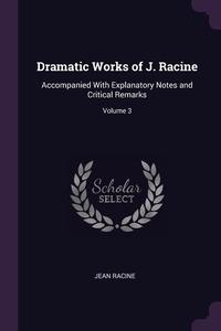 Книга под заказ: «Dramatic Works of J. Racine»