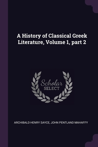 Книга под заказ: «A History of Classical Greek Literature, Volume 1, part 2»