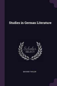 Studies in German Literature, Bayard Taylor обложка-превью