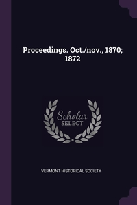 Proceedings. Oct./nov., 1870; 1872, Vermont Historical Society обложка-превью