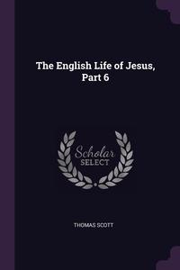 The English Life of Jesus, Part 6, Thomas Scott обложка-превью