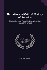 Narrative and Critical History of America: The English and French in North America, 1689-1763. [C1887, Justin Winsor обложка-превью
