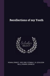 Recollections of my Youth, Эрнест Ренан, C B. Pitman, Cornelie Renan обложка-превью