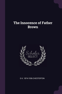 The Innocence of Father Brown, G K. 1874-1936 Chesterton обложка-превью