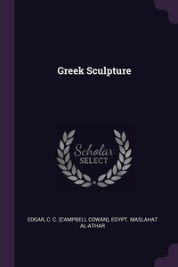 Greek Sculpture, C C. Edgar, Egypt. Maslahat al-Athar обложка-превью