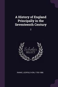 A History of England Principally in the Seventeenth Century: 2, Leopold von Ranke обложка-превью