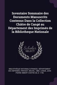 Книга под заказ: «Inventaire Sommaire des Documents Manuscrits Contenus Dans la Collection Châtre de Cangé au Département des Imprimés de la Bibliotheque Nationale»