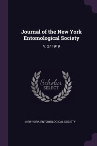 Journal of the New York Entomological Society: V. 27 1919, New York Entomological Society обложка-превью