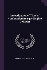 Книга под заказ: «Investigation of Time of Combustion in a gas Engine Cylinder»