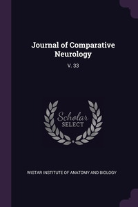 Journal of Comparative Neurology: V. 33, Wistar Institute of Anatomy and Biology обложка-превью
