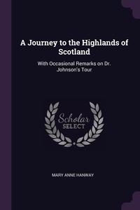 Книга под заказ: «A Journey to the Highlands of Scotland»