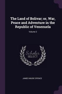 Книга под заказ: «The Land of Bolivar; or, War, Peace and Adventure in the Republic of Venezuela; Volume 2»