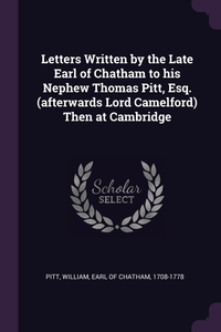 Книга под заказ: «Letters Written by the Late Earl of Chatham to his Nephew Thomas Pitt, Esq. (afterwards Lord Camelford) Then at Cambridge»