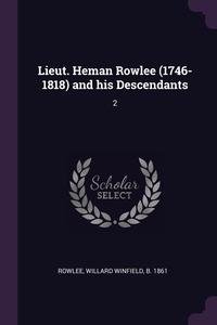 Книга под заказ: «Lieut. Heman Rowlee (1746-1818) and his Descendants»