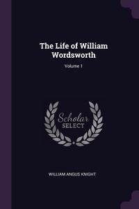 Книга под заказ: «The Life of William Wordsworth; Volume 1»