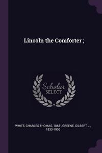 Книга под заказ: «Lincoln the Comforter ;»