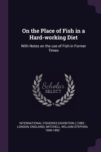 Книга под заказ: «On the Place of Fish in a Hard-working Diet»