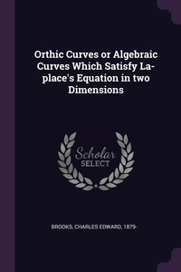 Книга под заказ: «Orthic Curves or Algebraic Curves Which Satisfy La-place's Equation in two Dimensions»