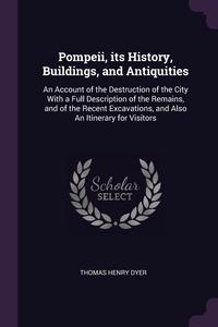 Книга под заказ: «Pompeii, its History, Buildings, and Antiquities»