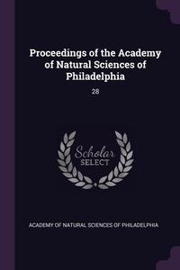 Книга под заказ: «Proceedings of the Academy of Natural Sciences of Philadelphia»