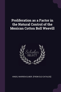 Книга под заказ: «Proliferation as a Factor in the Natural Control of the Mexican Cotton Boll Weevill»