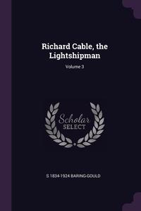 Книга под заказ: «Richard Cable, the Lightshipman; Volume 3»