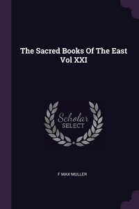 The Sacred Books Of The East Vol XXI, F Max Muller обложка-превью