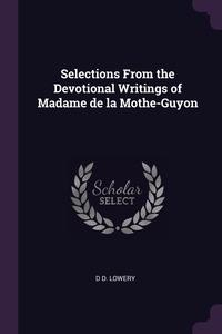 Книга под заказ: «Selections From the Devotional Writings of Madame de la Mothe-Guyon»