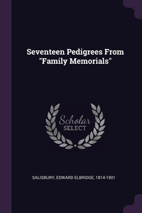 "Книга под заказ: «Seventeen Pedigrees From ""Family Memorials""»"