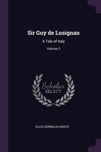 Книга под заказ: «Sir Guy de Lusignan»