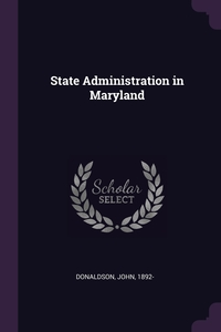 Книга под заказ: «State Administration in Maryland»