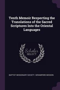 Книга под заказ: «Tenth Memoir Respecting the Translations of the Sacred Scriptures Into the Oriental Languages»
