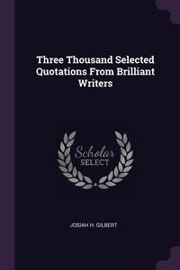 Книга под заказ: «Three Thousand Selected Quotations From Brilliant Writers»