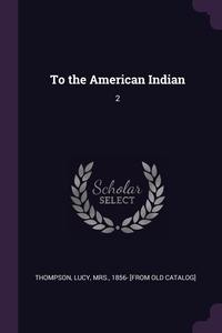 Книга под заказ: «To the American Indian»